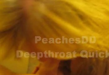 PeachesDD Deepthroat Quickie